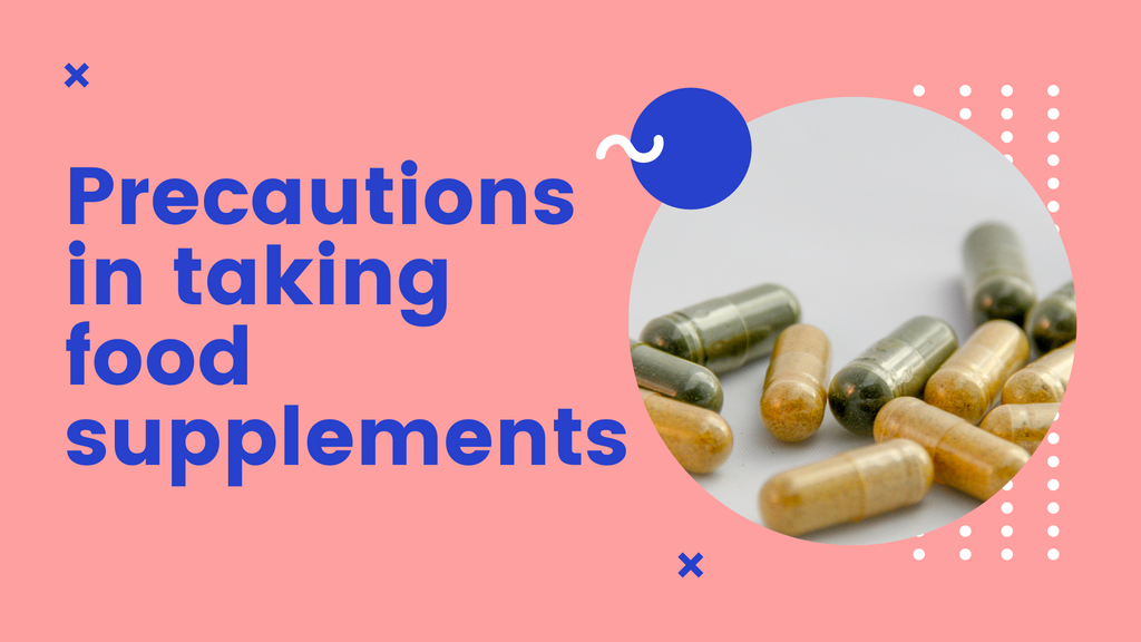 Precautions in taking food supplements