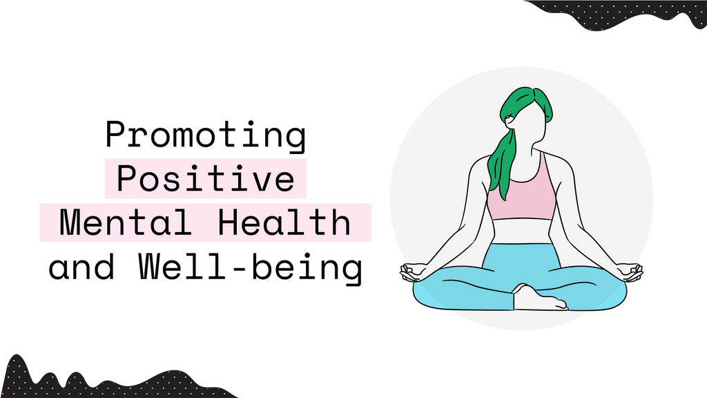Promoting Positive Mental Health and Well-being