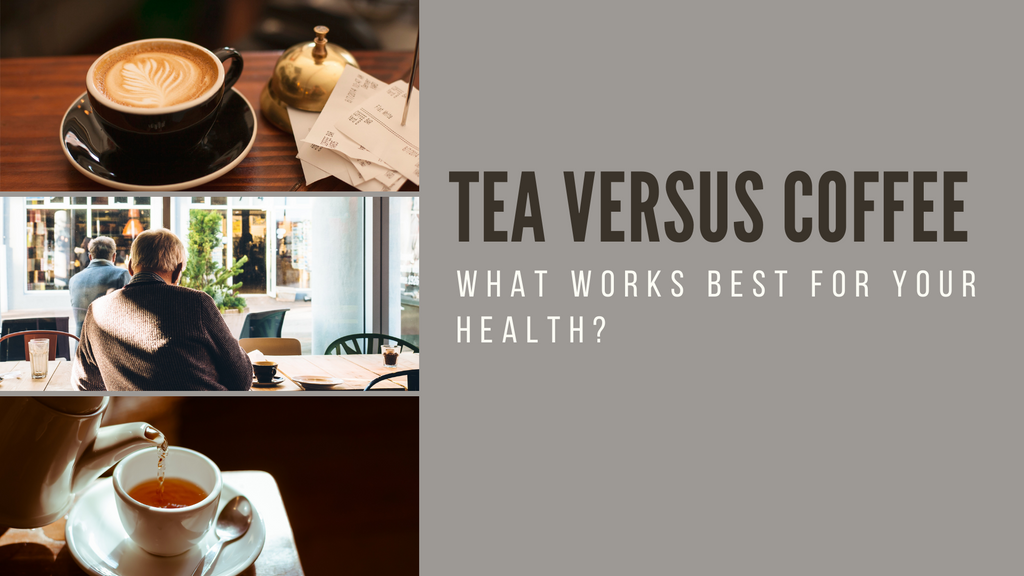 tea versus coffee What Works Best for your Health?