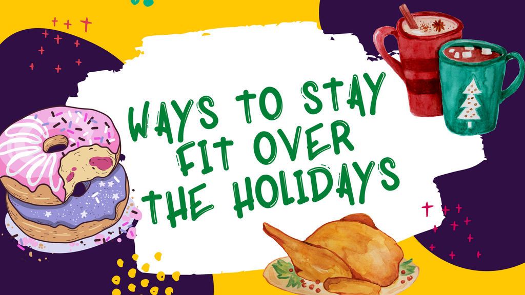 Ways to stay fit over the holidays
