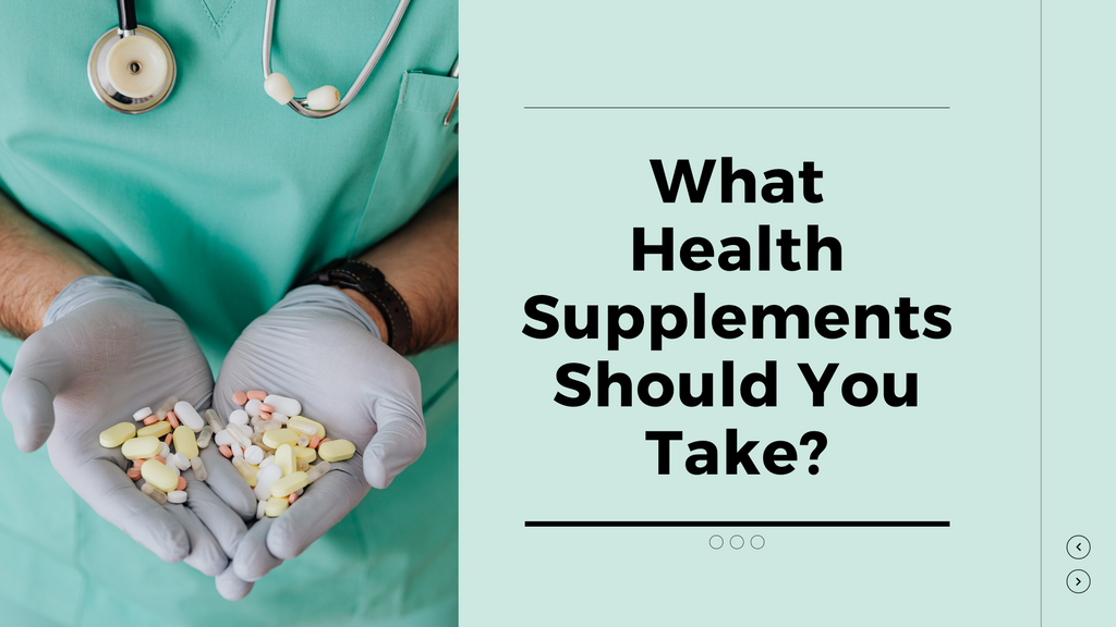 What Health Supplements Should You Take?