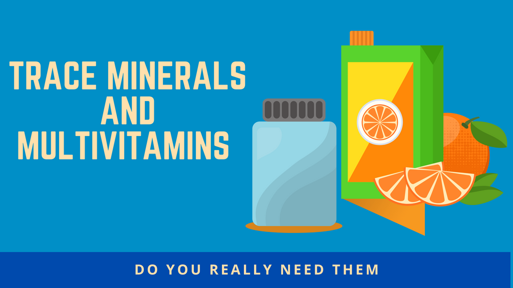 trace minerals and multivitamins do you really need them