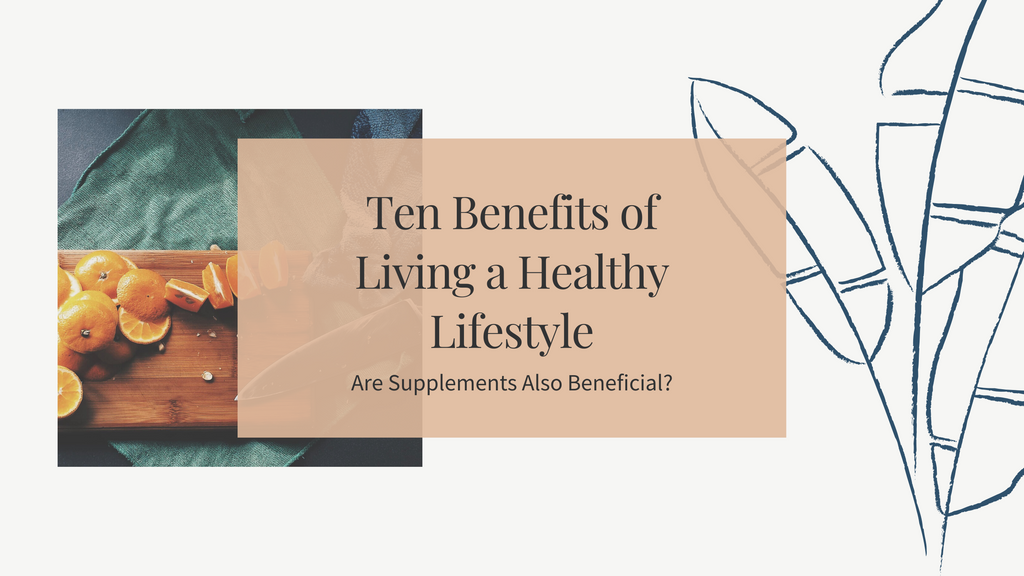 Ten Benefits of Living a Healthy Lifestyle