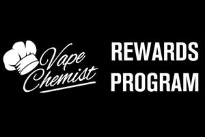 Vape Rewards Program | VapeChemist.com
