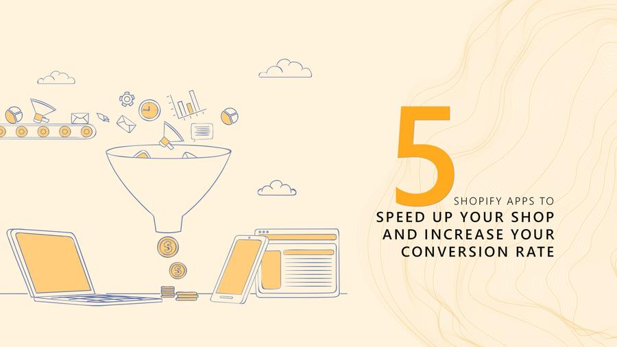 Optimize Site Speed & Improve Conversions with these 5 Shopify Apps
