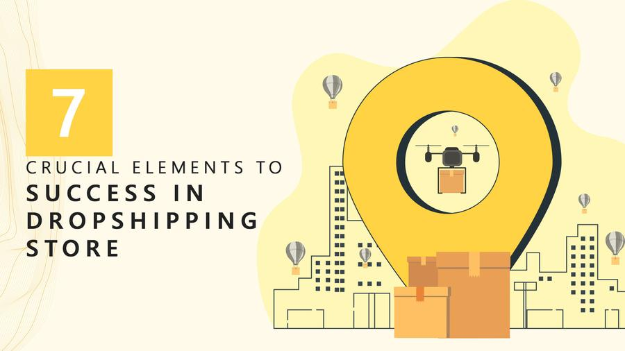 Shopify Dropshipping Store: 7 Crucial Elements to Success