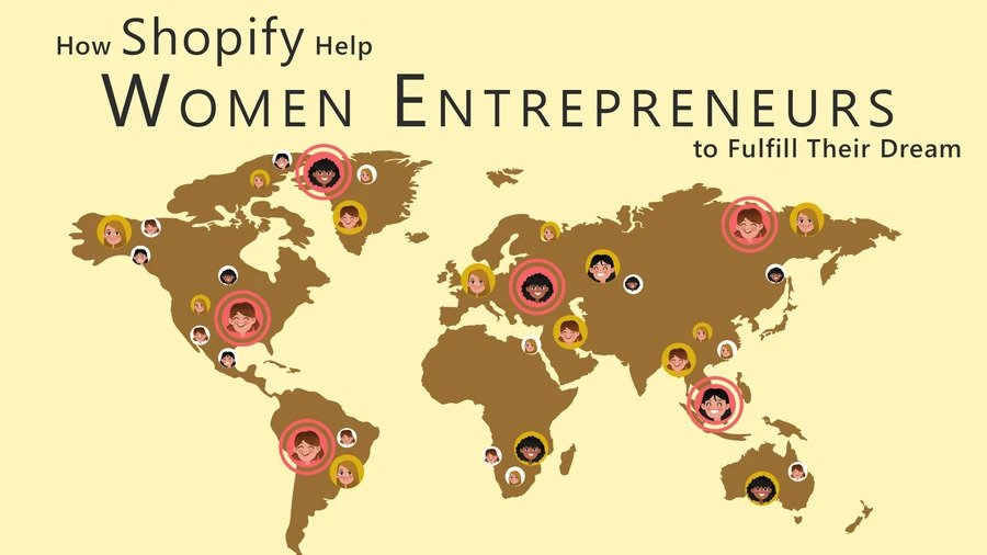 How Shopify Help Women Entrepreneurs to Fulfill Their Dream