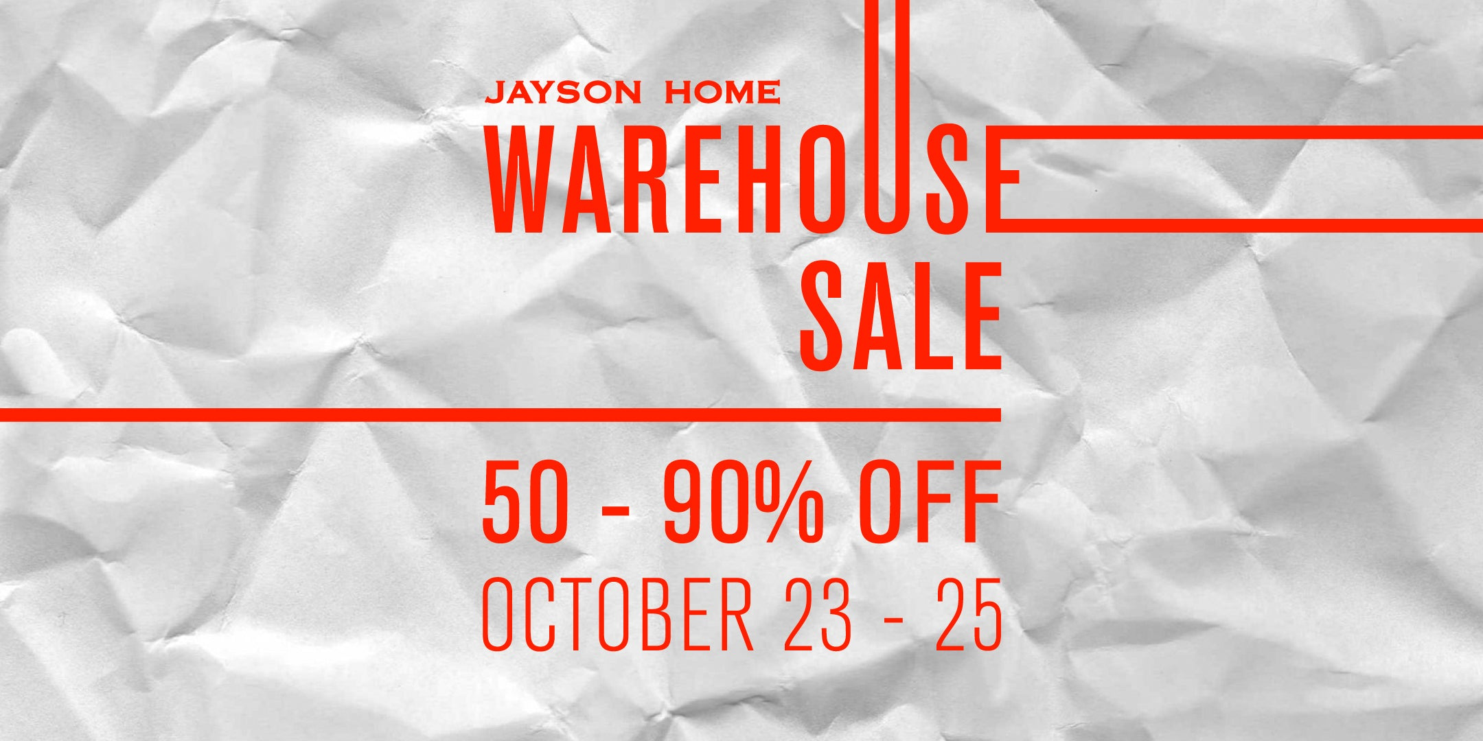 Jayson Home Warehouse Sale: October 23rd - 25th