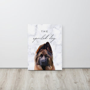 SPOILED DOG LIVES HERE (Printed Canvas)