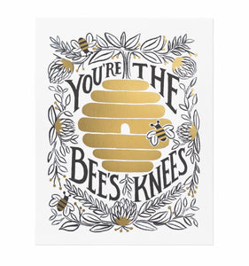 You're The Bees Knees Print
