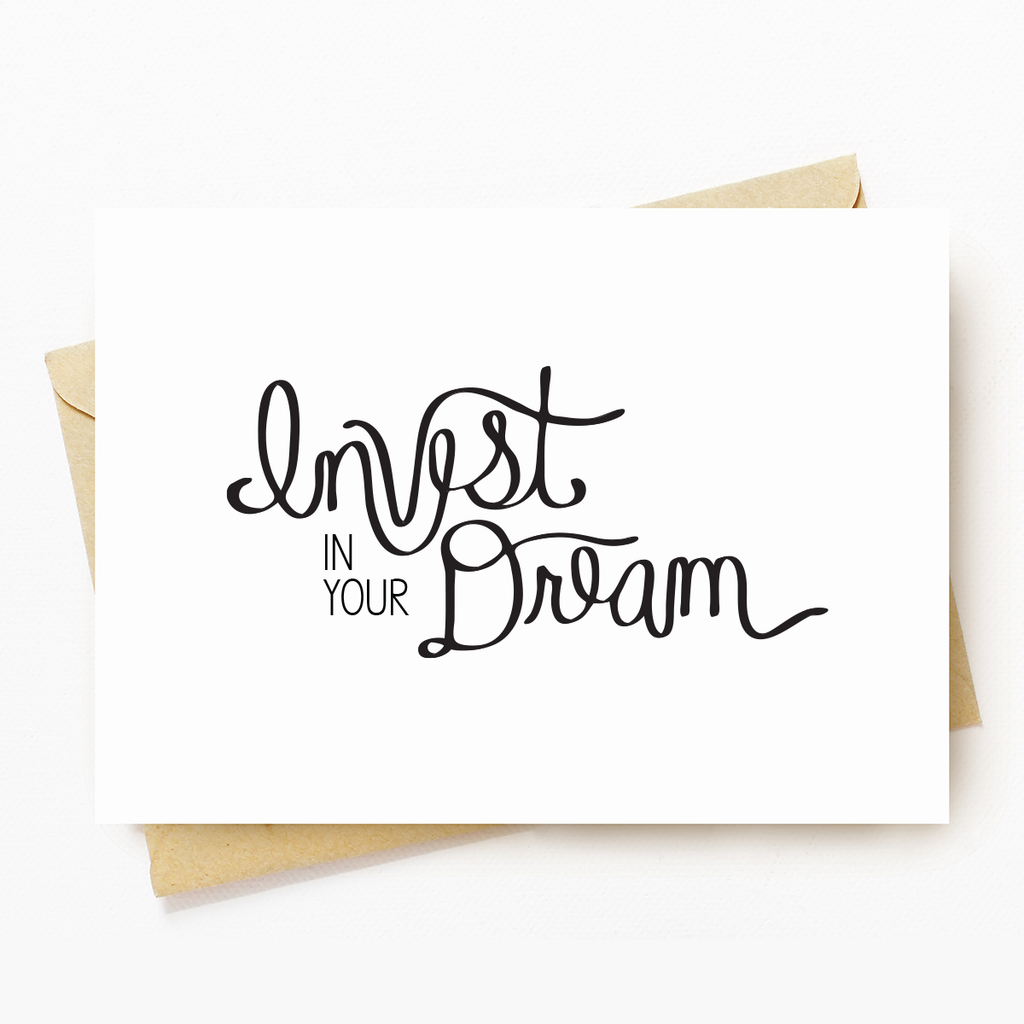 """Invest In Your Dream"" Motivational Greeting Card"