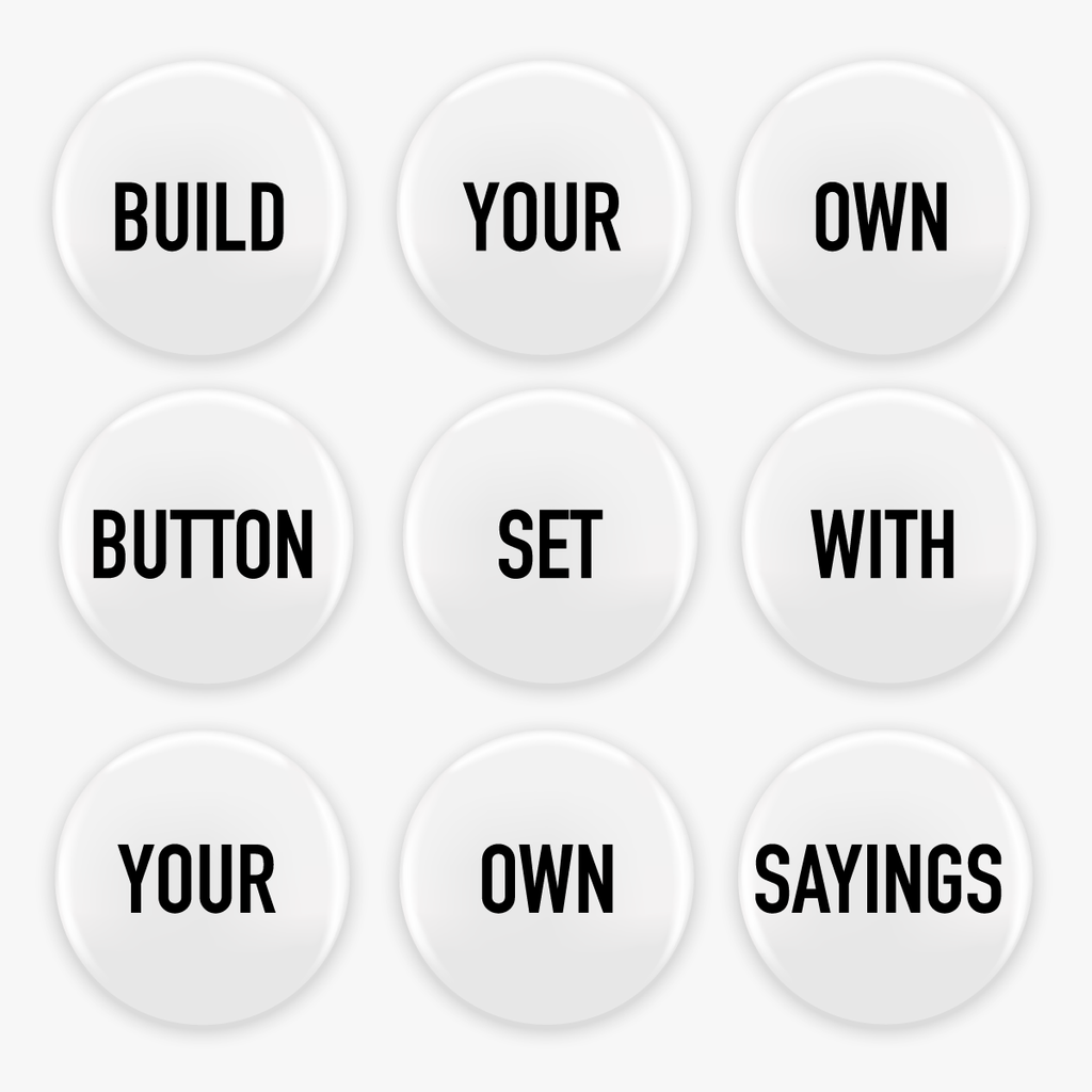 Build Your Own Button Set