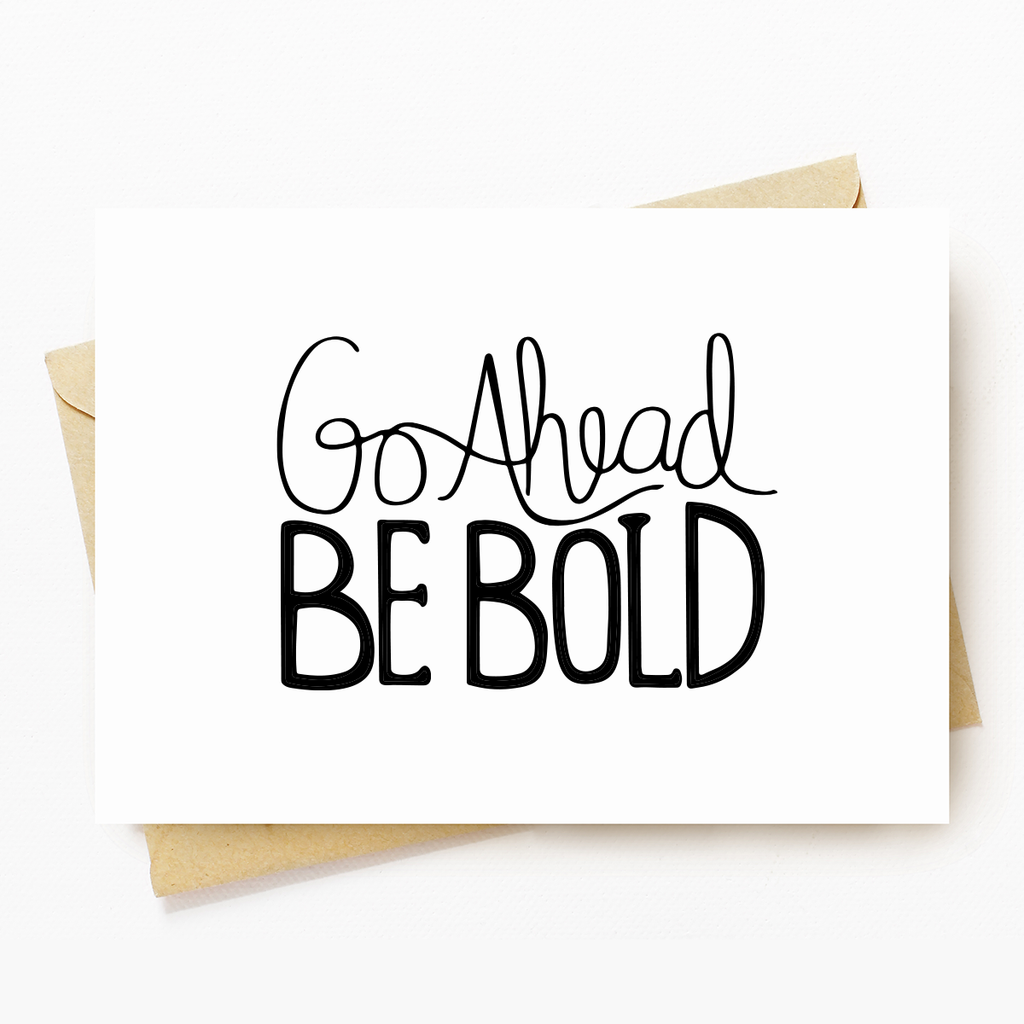 """Be Bold"" Motivational Greeting Card"