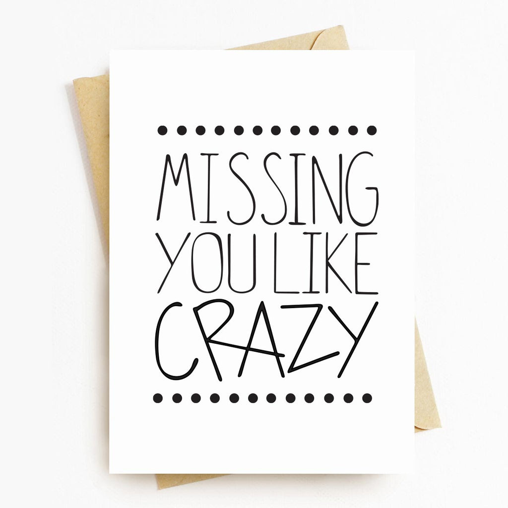 Missing You Like Crazy Motivational Greeting Card
