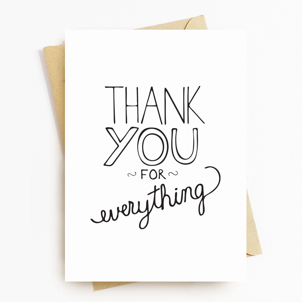 """Thank You For Everything"" Greeting Card"