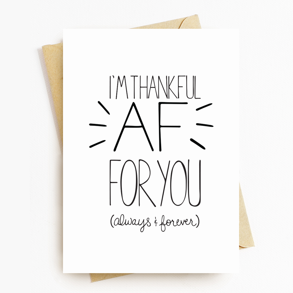 I'm Thankful AF Motivational Greeting Card