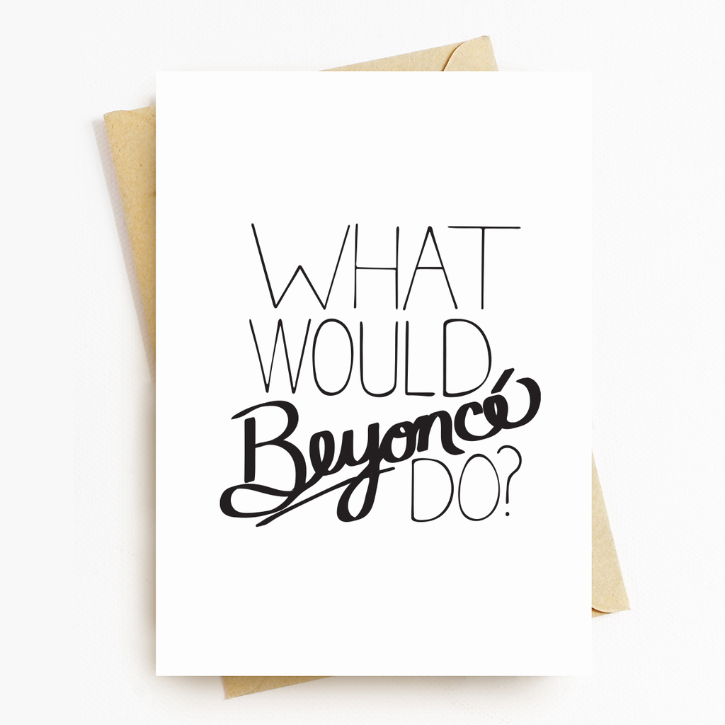 What Would Beyoncé Do Motivational Greeting Card