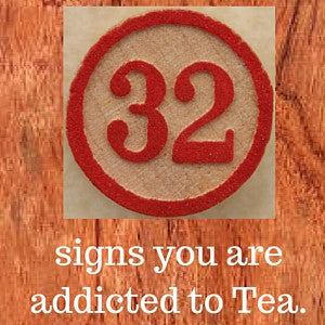 32 Signs That You Might be a Tea Addict