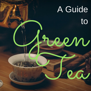 A Guide to Green Tea