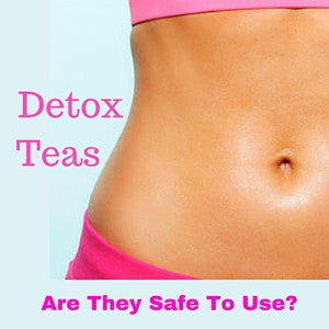 "What's up with ""Detox Teas"""