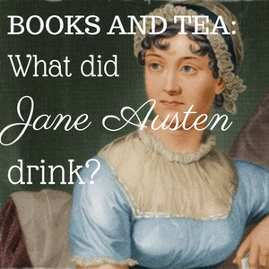 Books and Tea- Jane Austen