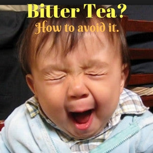 Why Does My Tea Get Bitter? How can I avoid it?