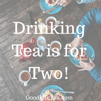 Drinking Tea is for Two!