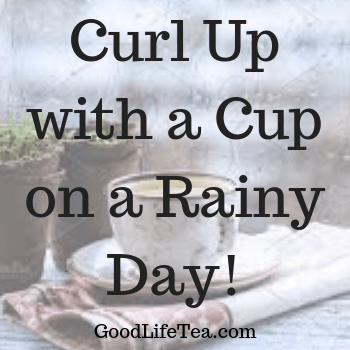 Tea on Your Rainy Day!