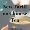 New Tariff on Chinese Tea