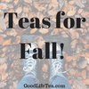 Teas for Fall Temperatures!