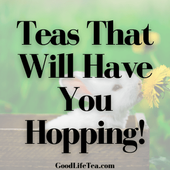 Teas That Will Have You Hopping!