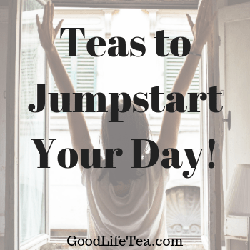 Teas to Jumpstart Your Monday!