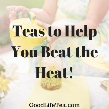 Teas to Keep You Cool!