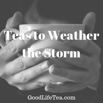 Teas to Weather the Storm!
