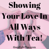 The 5 Languages of Love in a Tea Dialect!