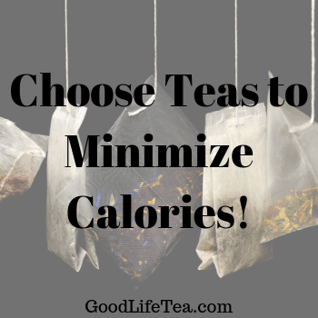 Choose Teas to Minimize Calories!