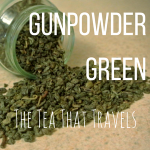 Gunpowder Green: The Tea That Travels