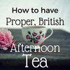 How to Host British Afternoon Tea