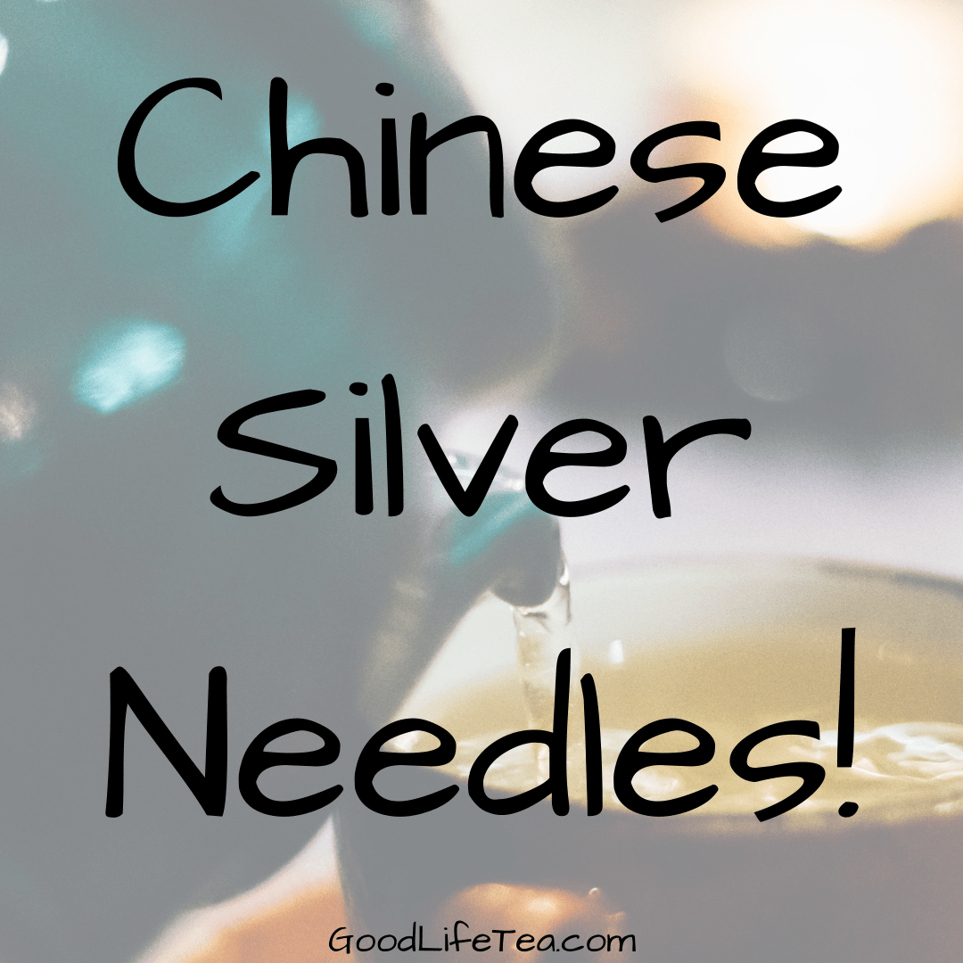 Chinese Silver Needles Tea!