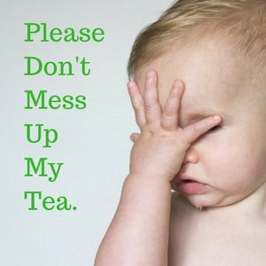 Top 10 Common Mistakes Tea Drinkers Make.