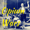 Another War Fought Over Tea - The Opium Wars
