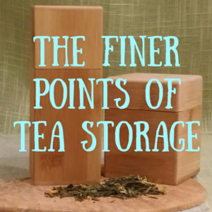 The Finer Points of Tea Storage