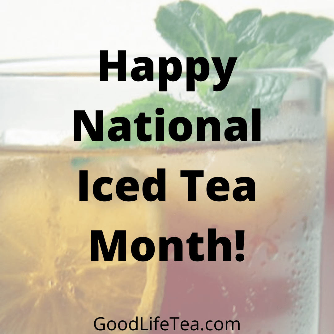 Happy National Iced Tea Month!