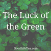 The Luck of the Green (Tea!)