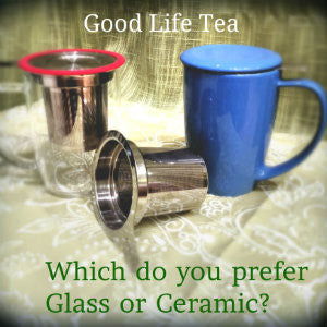 Which is better ceramic or glass tea mugs?