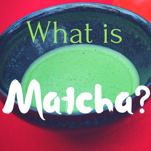 A Beginner's Guide to Matcha