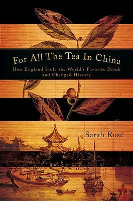 How the Chinese tea industry was stolen by the English.