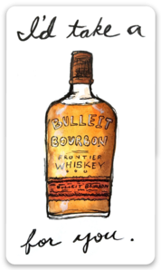 """I'd take a 'Bulleit' for you"" bourbon pun watercolor sticker by Bri Bowers"
