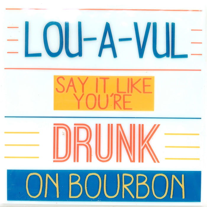 DayNa - Say It Like You're Drunk on Bourbon Tile Coaster