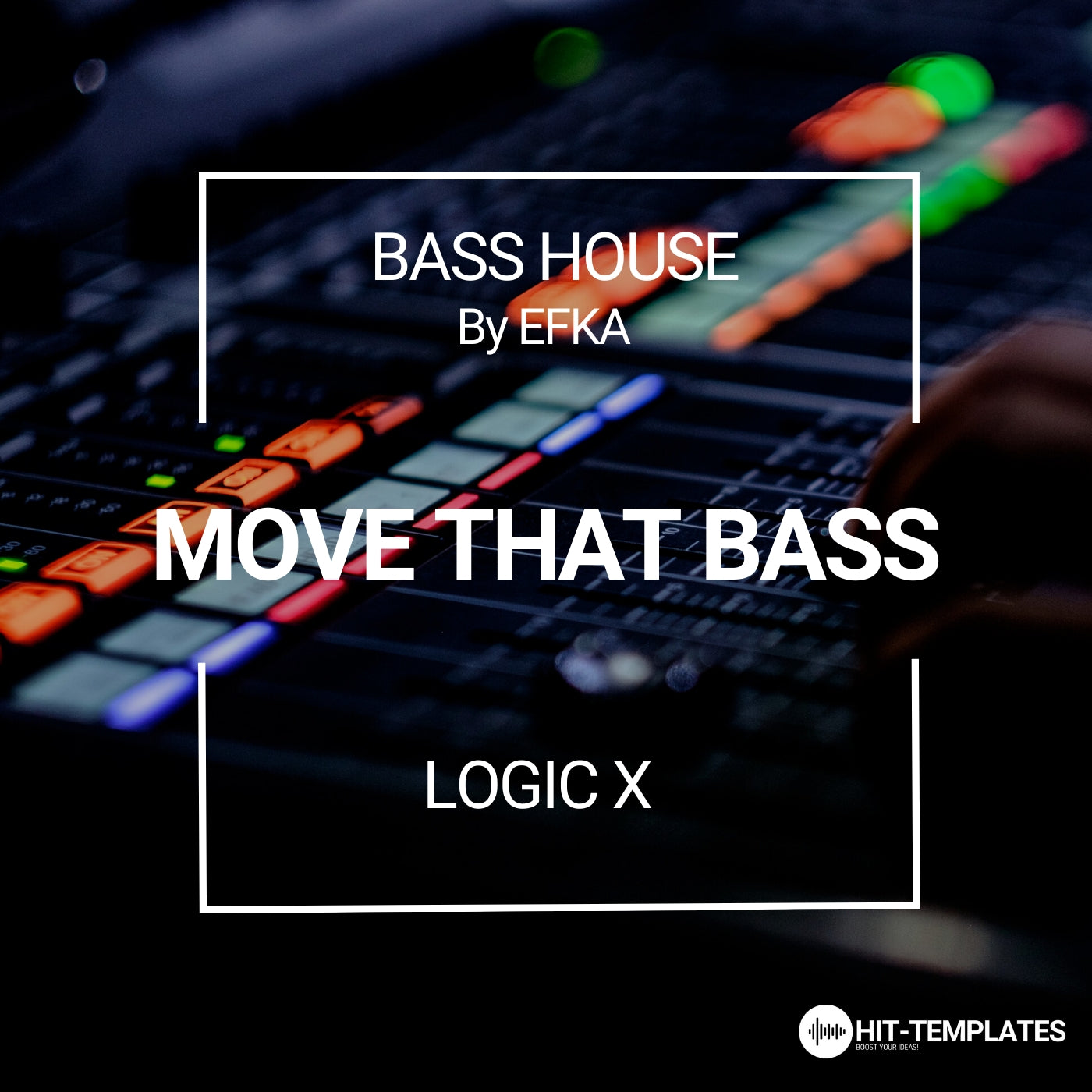 MOVE THAT BASS - BASS HOUSE